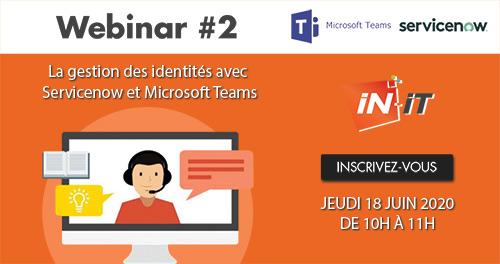La gestion des identités avec Servicenow et Microsoft Teams
